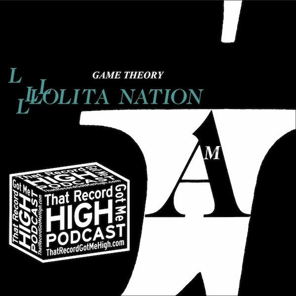 "S3E135 - Game Theory ""Lolita Nation"" w/Jonathan Segel Image"