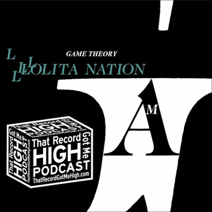"S3E135 - Game Theory ""Lolita Nation"" w/Jonathan Segel"