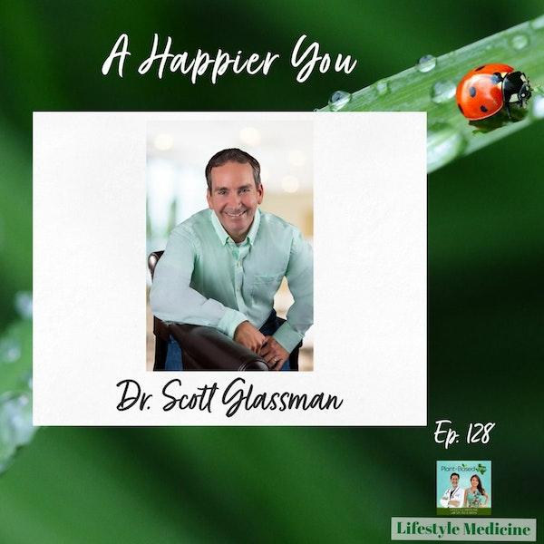 128: Transform Negative Thinking into Positivity & Resiliency | Dr. Scott Glassman Image