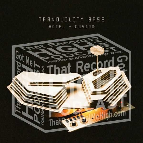 "S3E122 - Arctic Monkeys ""Tranquility Base Hotel & Casino"" - w/Buffalo Brown Image"