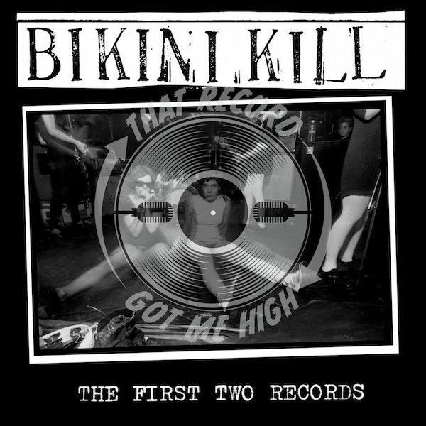 """S1E18 – Bikini Kill – """"The CD Version of the First Two Records"""" Image"""