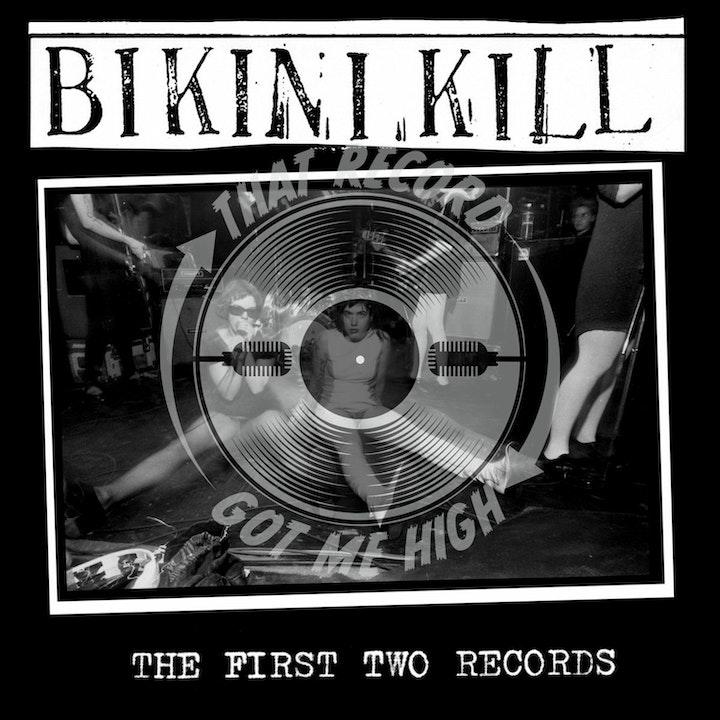 """S1E18 – Bikini Kill – """"The CD Version of the First Two Records"""""""