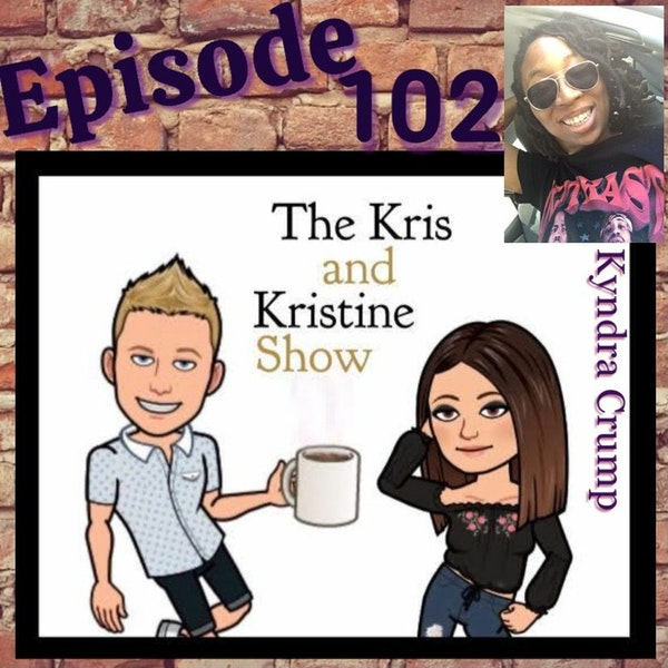 Episode 102: Comedian/YouTuber/Podcaster - Kyndra Crump