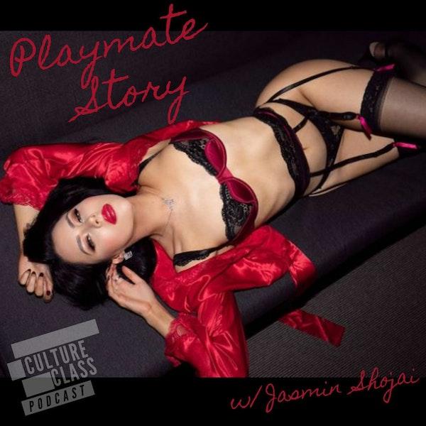 Ep 106- A Playmate Story (w/ Jasmin Shojai)