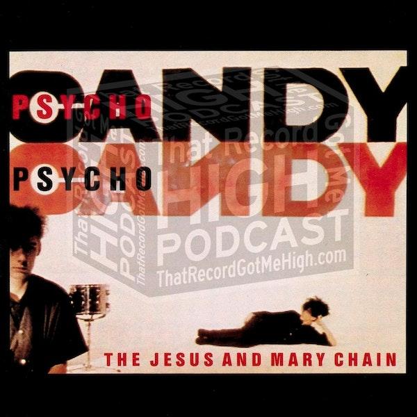 "S3E113 - The Jesus And Mary Chain ""Psychocandy"" w/Ed Artigas Image"