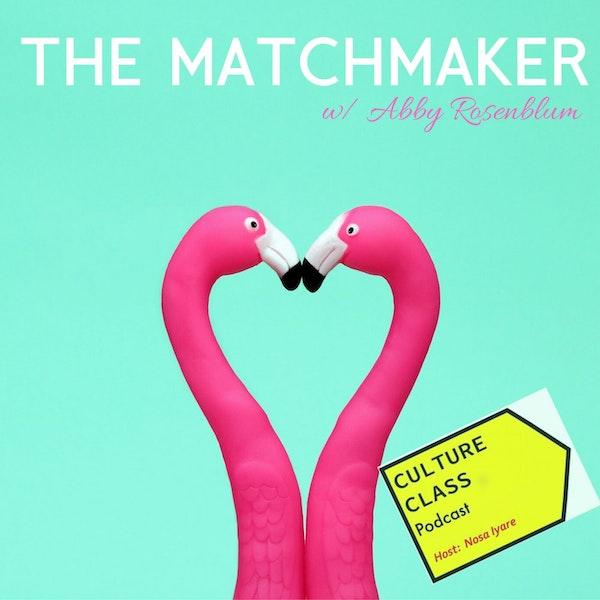 Ep 061- The Matchmaker (w/ Abby Rosenblum) Image