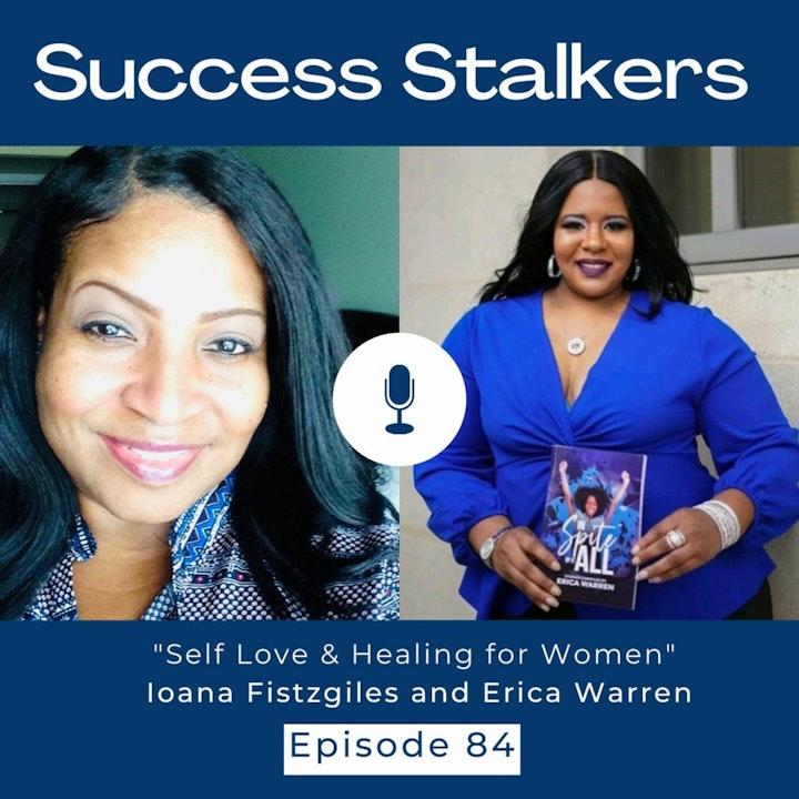 "Episode 84: ""Self Love and Healing with Life Coach Erica Warren"