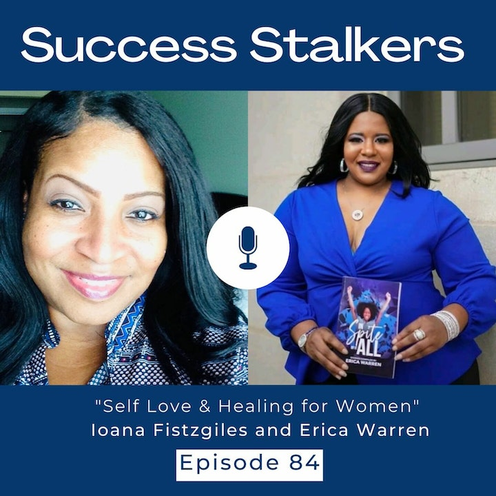 """Episode image for Episode 84: """"Self Love and Healing with Life Coach Erica Warren"""