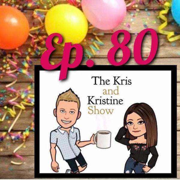 Episode 80: Kristine's Big 40th Birthday Surprise!