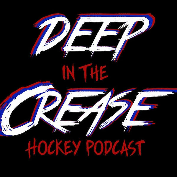 Deep In The Crease - Ep 22 - You're Aiming Too High Image