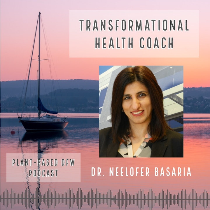 49:  Transform Your Life During This Pandemic with Dr. Neelofer Basaria