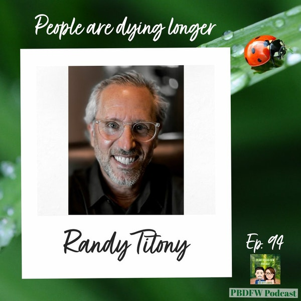 94: People Aren't Living Longer, They're Dying Longer | Randy Titony Image