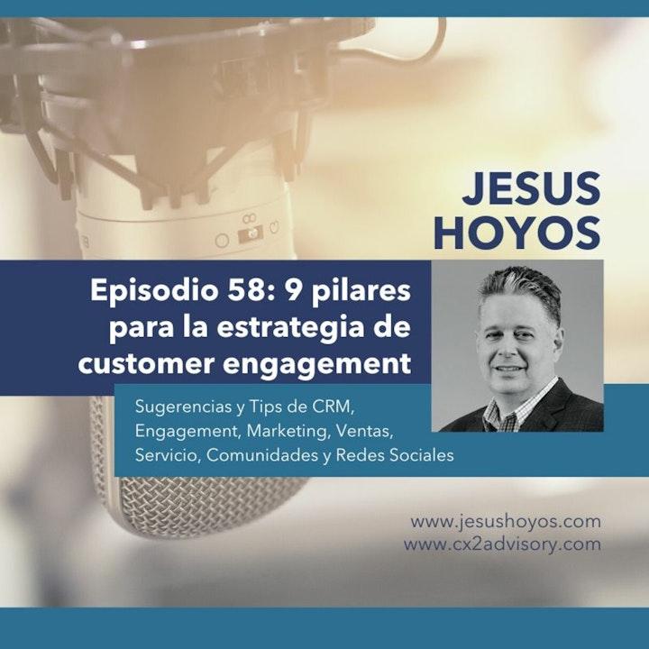 Episodio 58: 9 pilares para tu estrategia de Customer Engagement