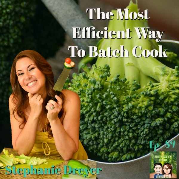 89: How to Batch Cook Effectively | Easy Meal Prep Ideas & Healthy Recipes Image