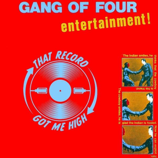 """S4E156 - Gang of Four """"Entertainment"""" - with Hugo Burnham Image"""