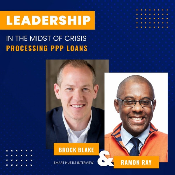 Leadership in the Midst of Crisis with Lendio's CEO. Inside a PPP Processing Company.