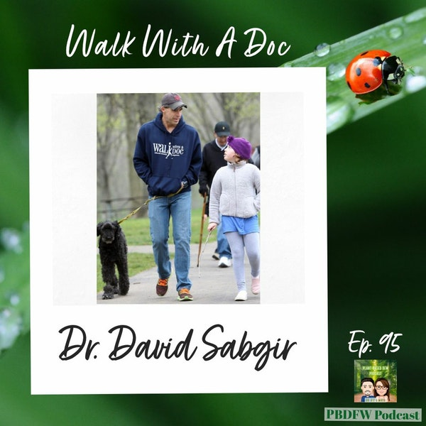95: Walk to A Prevent Heart Attack, Cardiologist Dr. David Sabgir | Walk With A Doc Image