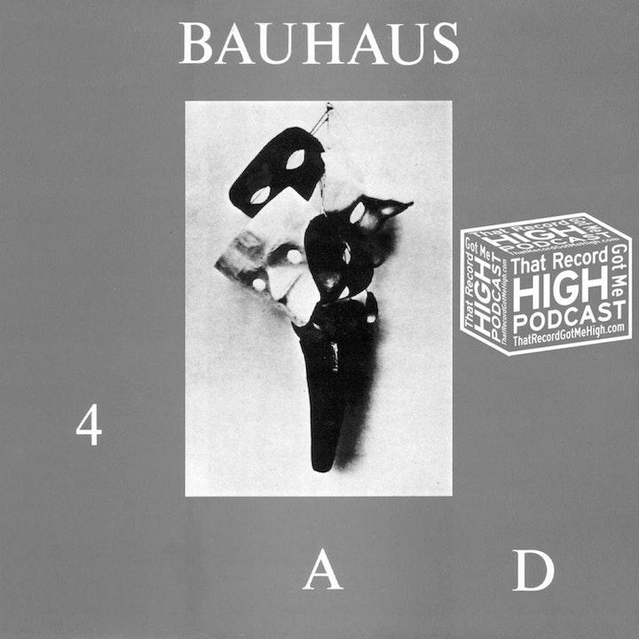 "S3E137 - Bauhaus ""4AD EP"" with Richard Vergez"