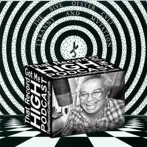 """S3E118 - Blue Öyster Cult """"Tyranny And Mutation"""" with Mike Watt Image"""