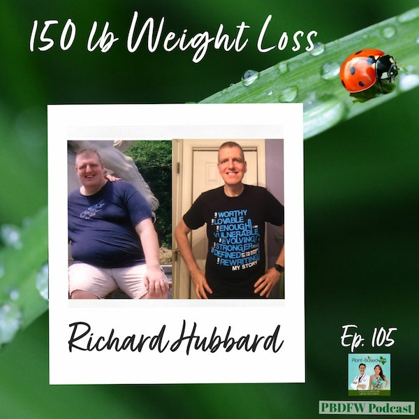105: From Morbidly Obese To Plant-Based Athlete  |  Richard Hubbard Image