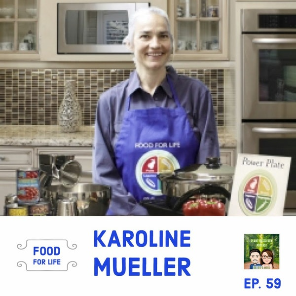 59: Food For Life with Karoline Mueller Image