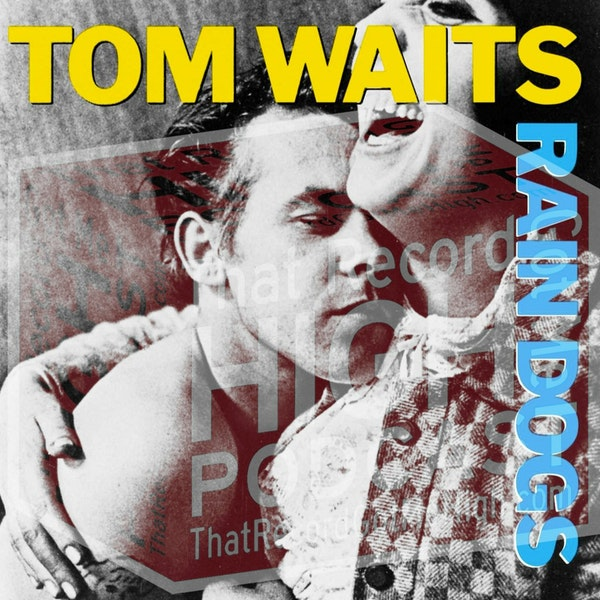 "S3E112 - Tom Waits ""Rain Dogs"" with Tim Moffatt Image"