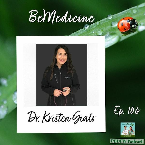106: Be Medicine: Lifestyle Medicine Psychiatrist Dr. Kristen Gialo Image