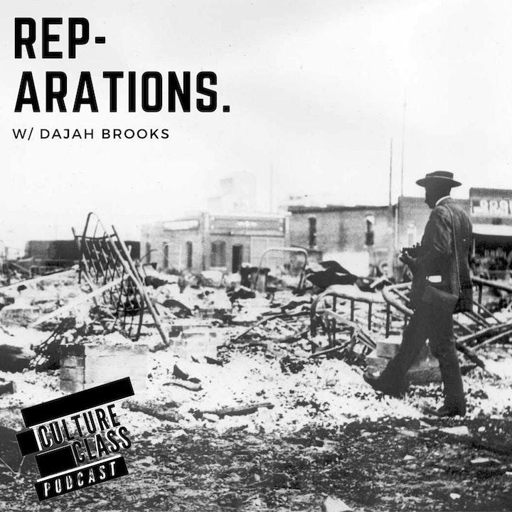 Ep 081- Reparations (w/ Dajah Brooks)
