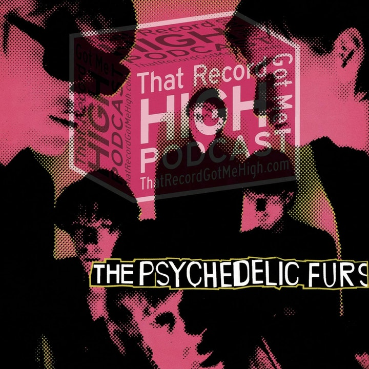 S3E110 - The Psychedelic Furs S/T - with John Mahoney