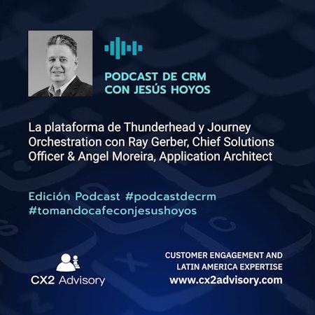 Edición Podcast - Tomando Café con Jesús Hoyos - Thunderhead y Journey Orchestration Image