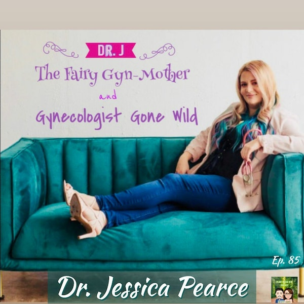 85: Things Your Gynecologist Wants You To Know  |  Dr. Jessica Pearce Image