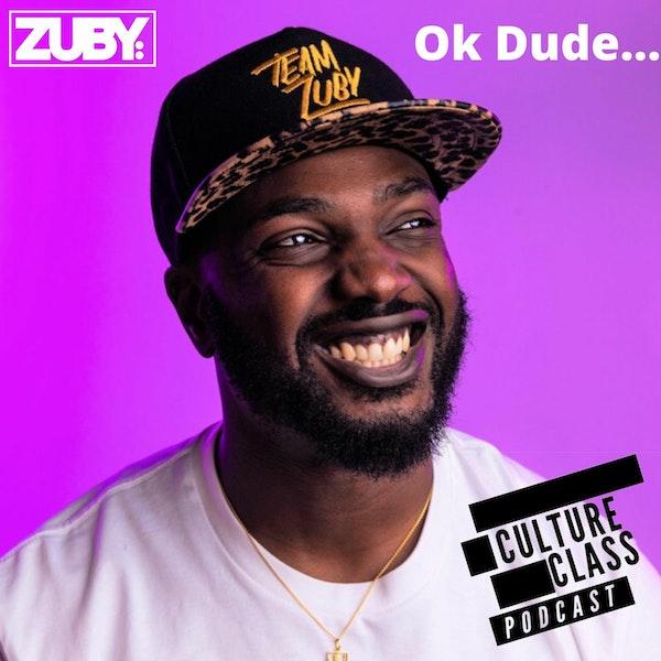 Ep 080- Ok, Dude (w/ Zuby) Image