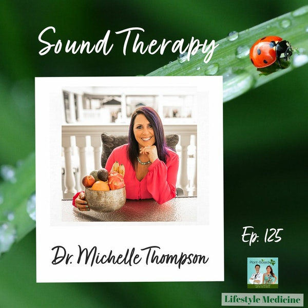 125: Going Om with Sound Therapy with Dr Michelle Thompson Image