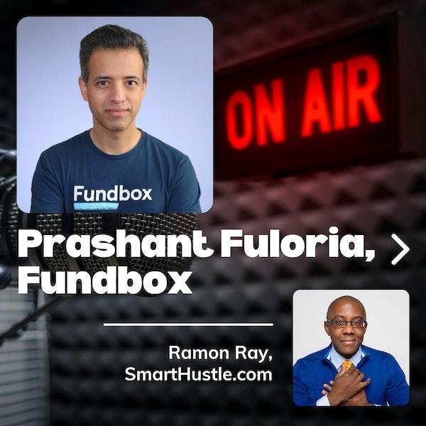 Prashant Fuloria - Fundbox - Ramon Ray - SmartHustle