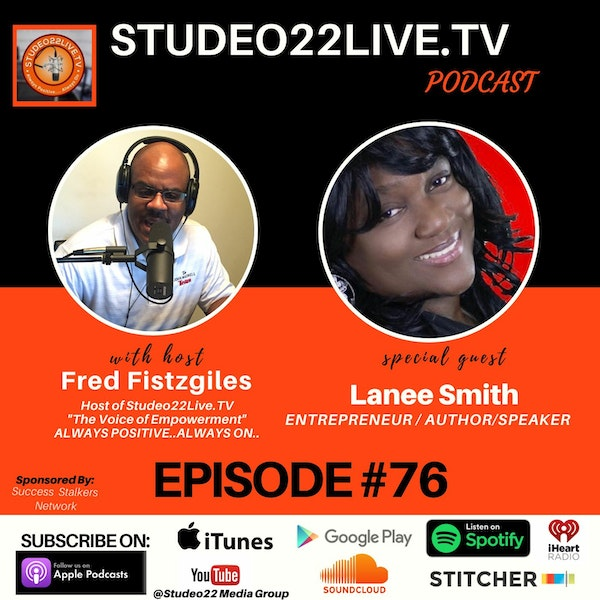 Episode #76 - Special Guest -Author & Entrepreneur Lanee Smith