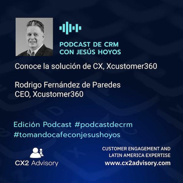 Edición Podcast - Tomando Café Con Jesús Hoyos - Vamos A Conocer A Xcustomer360 Image