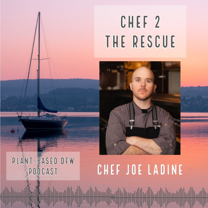 45:  Chef 2 The Rescue | Chef Joe Ladine