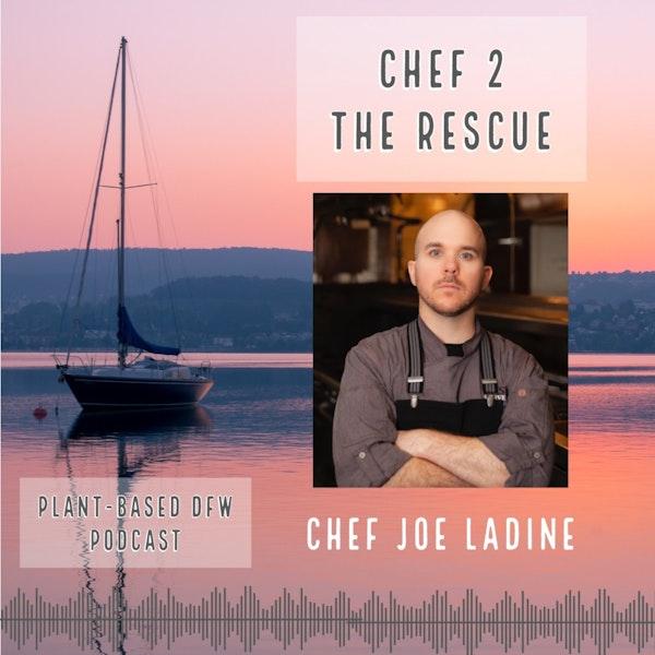 45:  Chef 2 The Rescue | Chef Joe Ladine Image