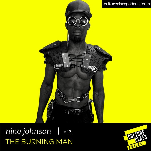Ep 121- The Burning Man (w/ Nine Johnson)