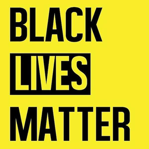 Ep 076- #BlackLivesMatter