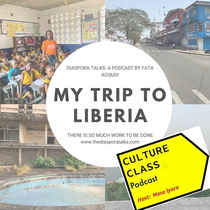 Ep 060- Trip to Liberia (w/ Fata Acquoi)