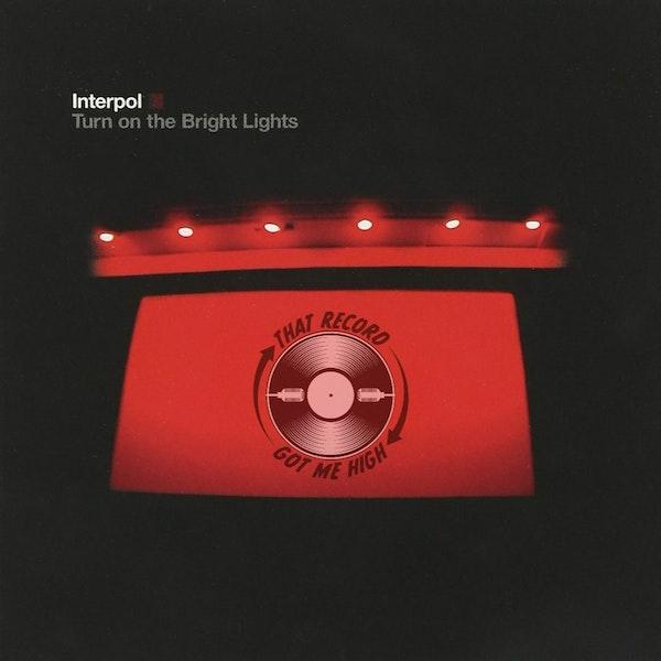 S4E184 - Interpol 'Turn On The Bright Lights' with Josh Mackenzie