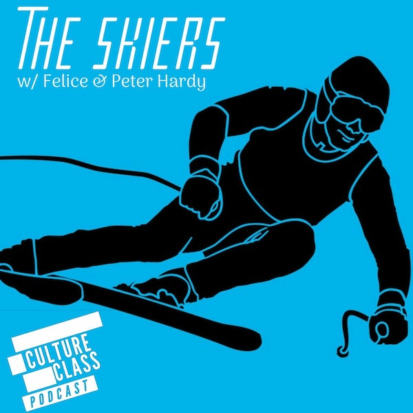 Ep 083- The Skiers (w/ Felice & Peter Hardy)