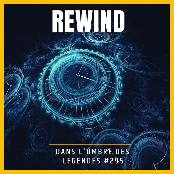 Dans l'ombre des légendes-295 Rewind