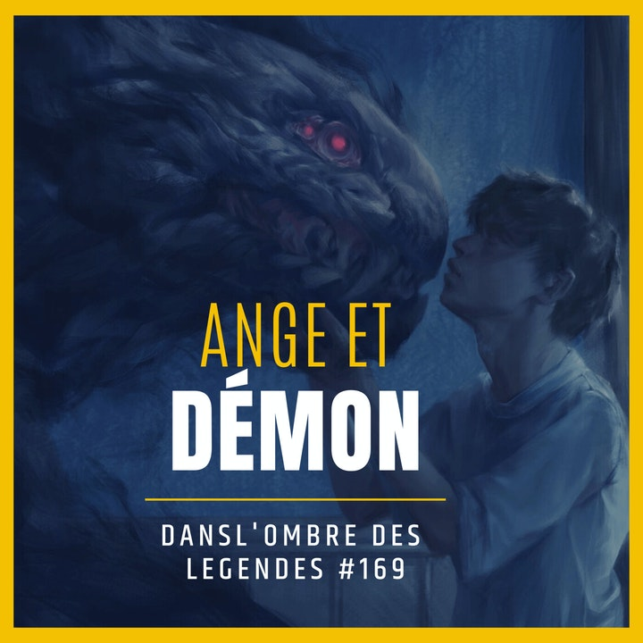 Dans l'ombre des légendes-169-Ange et démon...