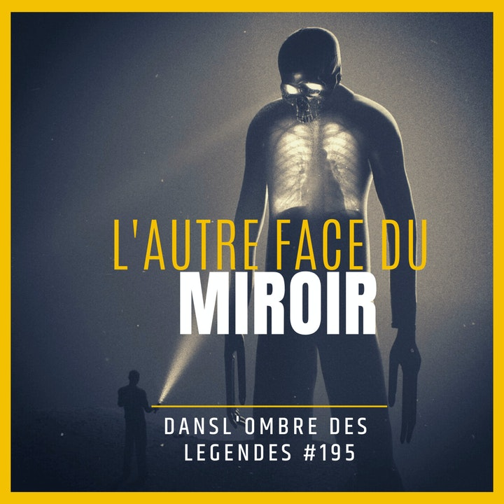 Dans l'ombre des légendes-195   L'autre face du miroir...