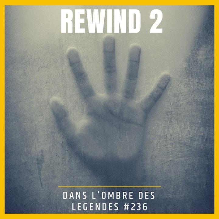 Dans l'ombre des légendes-236 Rewind 2...
