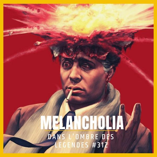 Dans l'ombre des légendes-312 Melancholia... Image