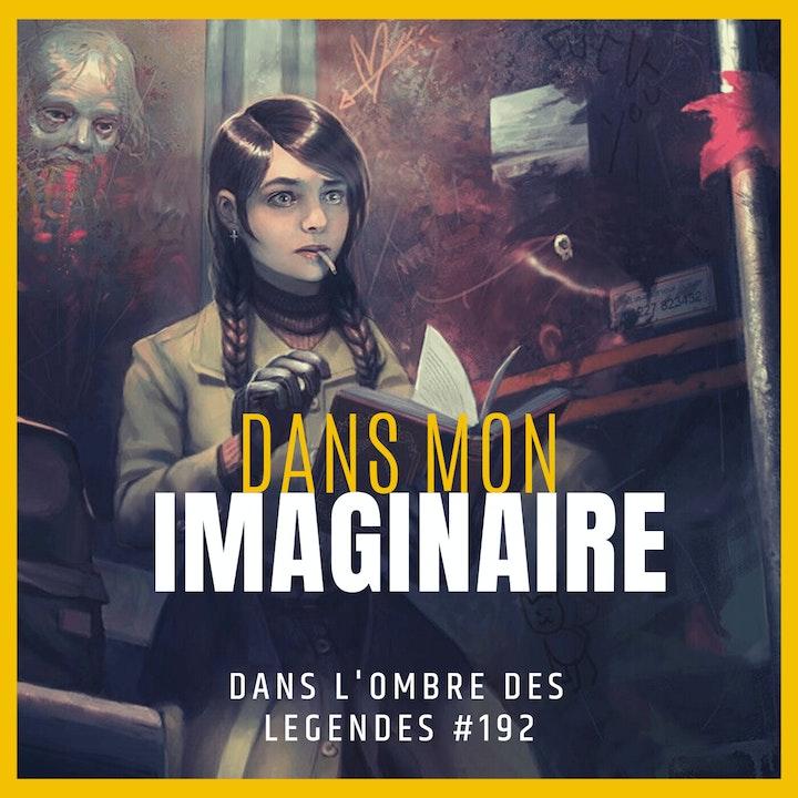 Dans l'ombre des légendes-192 Dans mon imaginaire