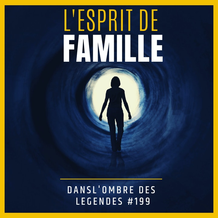 Dans l'ombre des légendes-199  L'esprit de famille…